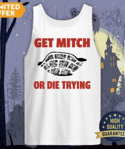 Get Mitch Or Die Trying Tank Top