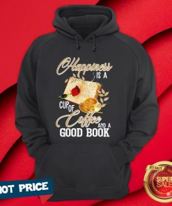 Happiness Is A Cup Of Coffee And A Good Book Hoodie