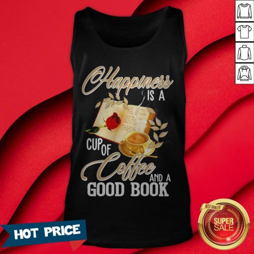 Happiness Is A Cup Of Coffee And A Good Book Tank Top