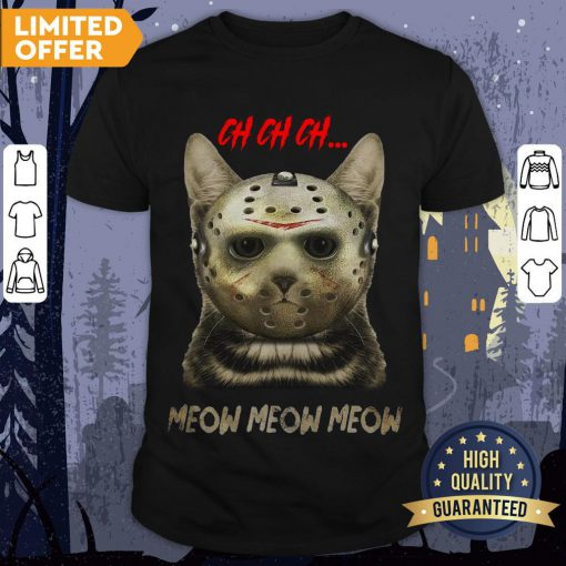 Happy Halloween Cat Ch Ch Ch Meow Meow Meow Shirt