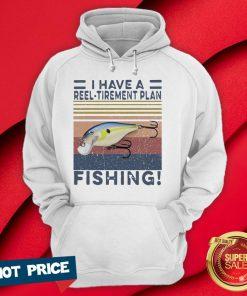 I Have A Reel Tirement Plan Fishing Vintage Hoodie