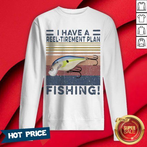 I Have A Reel Tirement Plan Fishing Vintage Sweatshirt