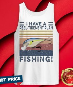 I Have A Reel Tirement Plan Fishing Vintage Tank Top