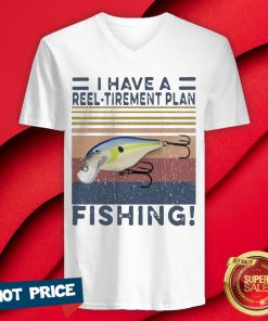I Have A Reel Tirement Plan Fishing Vintage V-neck