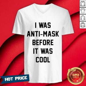 I Was Anti Mask Before It Was Cool Unmask V-neck