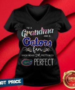 I'm A Grandma And A Gators Fan Which Means I'm Pretty Much Perfect V-neck