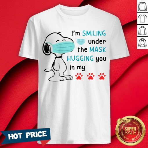 I'm Smiling Under The Mask Hugging You In My Shirt