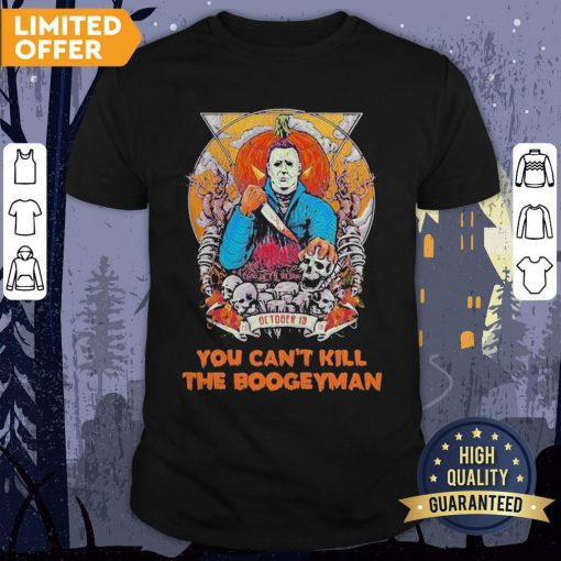 Michael Myers October 19 You Can't Kill The Boogeyman Halloween Shirt