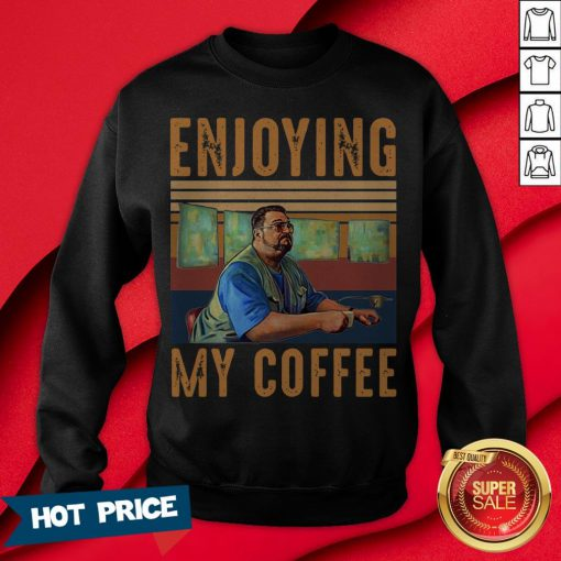 Official Enjoying My Coffee Sweatshirt