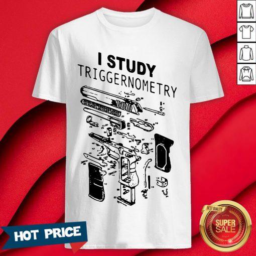 Official I Study Triggernometry Shirt