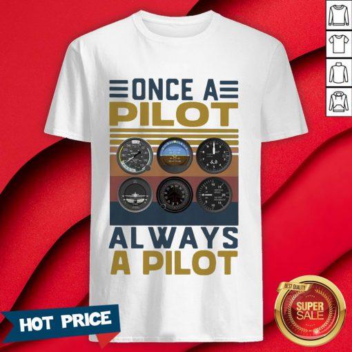 Once A Pilot Always A Pilot Vintage Retro Shirt