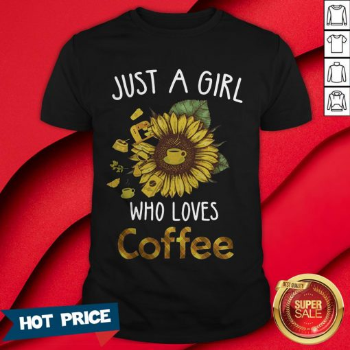 Sunflower Just A Girl Who Loves Coffee T-Shirt
