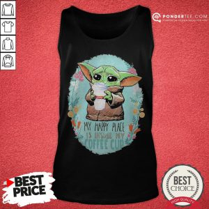 Baby Yoda Hug Dunkin Donuts My Happy Place Is Inside My Coffee Cup Tank Top - Desisn By Reallovetees.com