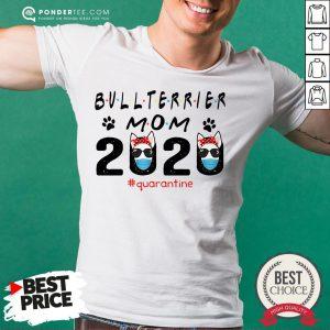 Bull Terrier Mom Quarantine Shirt - Desisn By Reallovetees.com