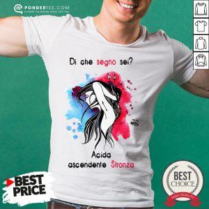 Di Che Segno Sei Acida Ascendente Stronza Shirt - Desisn By Reallovetees.com