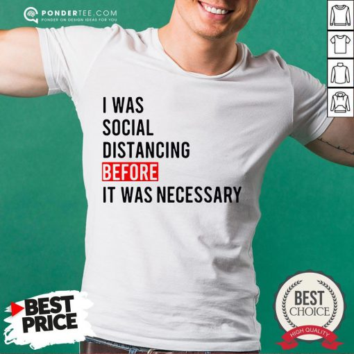 I Was Social Distancing Before It Was Necessary Shirt - Desisn By Reallovetees.com