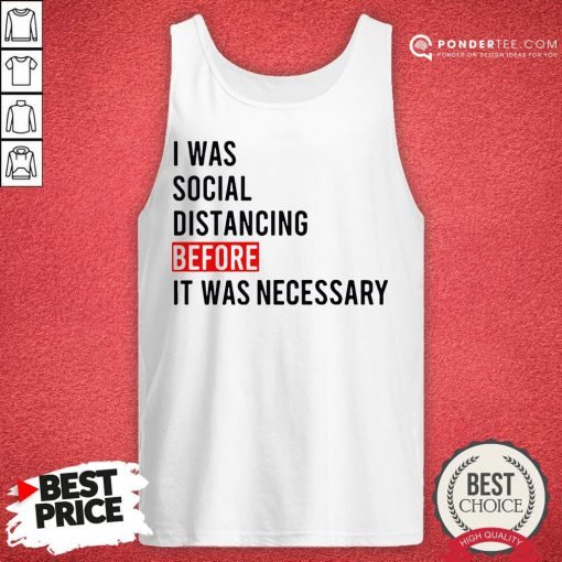 I Was Social Distancing Before It Was Necessary Tank Top - Desisn By Reallovetees.com