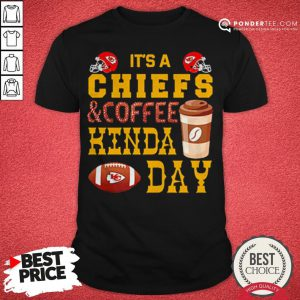 It's A Chiefs And Coffee Kinda Day Shirt - Desisn By Reallovetees.com
