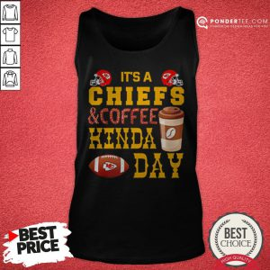 It's A Chiefs And Coffee Kinda Day Tank Top - Desisn By Reallovetees.com