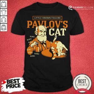 Little Known Failure Pavlov's Cat Shirt - Desisn By Reallovetees.com