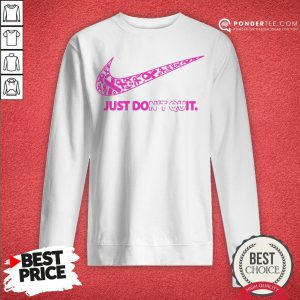 Nike Just Don't Quit Sweatshirt - Desisn By Reallovetees.com