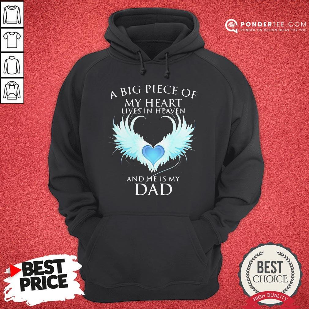 Official A Big Piece Of My Heart Lives In Heaven And He Is My Dad Hoodie - Desisn By Reallovetees.com