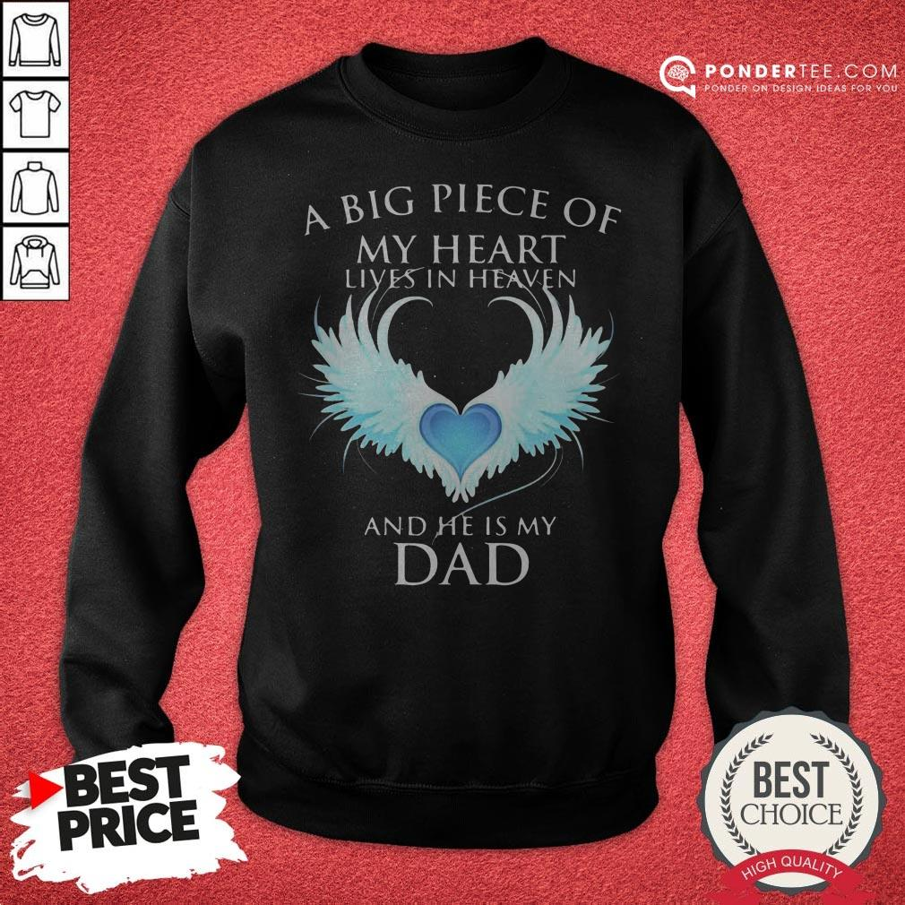 Official A Big Piece Of My Heart Lives In Heaven And He Is My Dad Sweatshirt - Desisn By Reallovetees.com