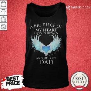 Official A Big Piece Of My Heart Lives In Heaven And He Is My Dad Tank Top - Desisn By Reallovetees.com