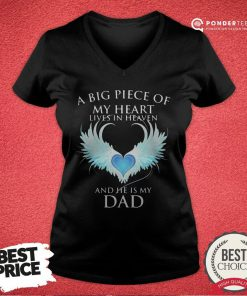 Official A Big Piece Of My Heart Lives In Heaven And He Is My Dad V-neck - Desisn By Reallovetees.com