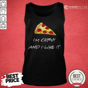 Pizza I'm Curvy And I Like It Tank Top - Desisn By Reallovetees.com