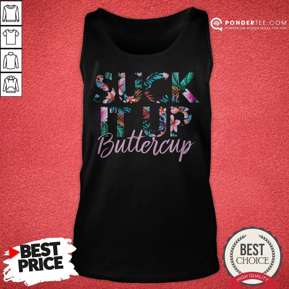 Suck It Up Buttercup Flower Tank Top - Desisn By Reallovetees.com