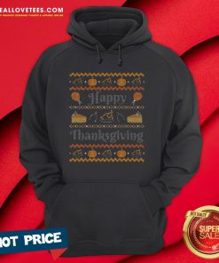 Sweet Happy Thanksgiving, Ugly Thanksgiving Sweater Hoodie - Design By Reallovetees.com