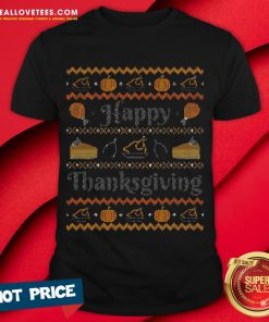 Sweet Happy Thanksgiving, Ugly Thanksgiving Sweater Shirt - Design By Reallovetees.com