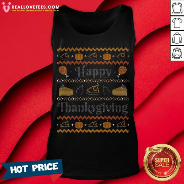 Sweet Happy Thanksgiving, Ugly Thanksgiving Sweater Tank Top - Design By Reallovetees.com