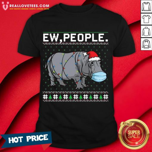 Top Ew People Hippo Wearing Mask Christmas Shirt - Design By Reallovetees.com