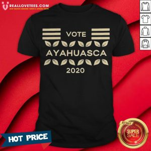 Awesome Vote Ayahuasca 2020 Shirt - Design By Reallovetees.com