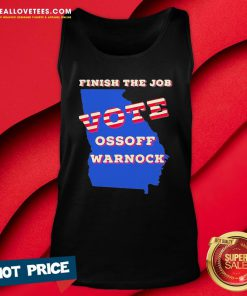 Cute Finish The Job Vote Ossoff Warnock Map Election Tank Top - Design By Reallovetees.com