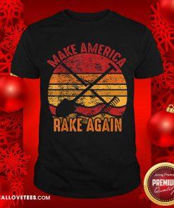 Make America Rake Again Mara Political Election Vintage Shirt - Design By Reallovetees.com
