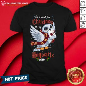 Hot All I Want For Christmas Is My Hogwarts Letter Shirt - Design By Reallovetees.com