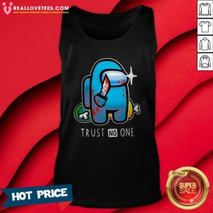 Hot Among Us Importer Trust No One Tank Top - Design By Reallovetees.com