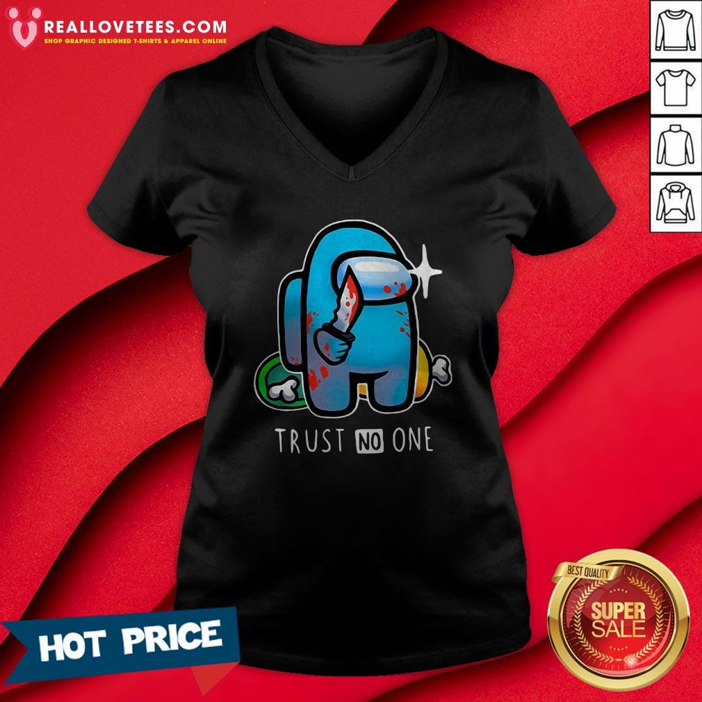 Hot Among Us Importer Trust No One V-neck - Design By Reallovetees.com
