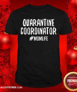 Quarantine Coordinator Momlife Quote Shirt - Design By Reallovetees.com