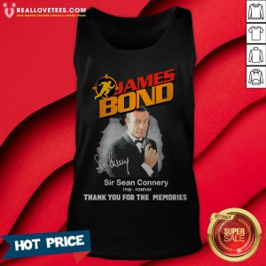Nice James Bond Sir Sean Connery 1930 Forever Thank You For The Memories Tank Top - Design By Reallovetees.com