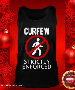 Curfew Strictly Enforced Quarantine Tank Top - Design By Reallovetees.com