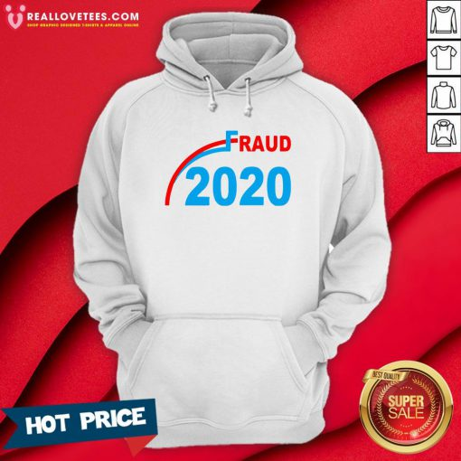 Premium Election 2020 Fraud Hoodie - Design By Reallovetees.com