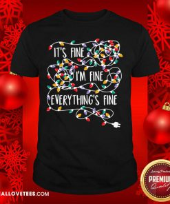 It's Fine I'm Fine Everything's Fine Shirt - Design By Reallovetees.com
