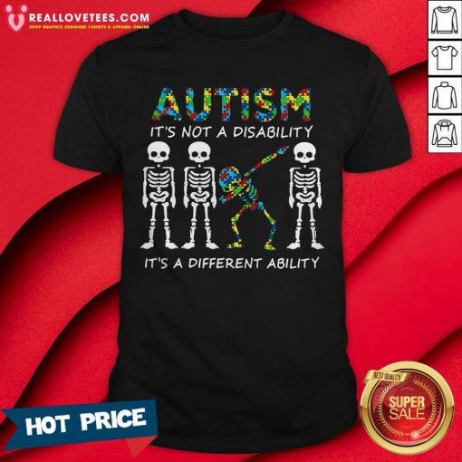Pro Dabbing Skeletons Autism It's Not A Disability It's A Different Ability Shirt - Design By Reallovetees.com