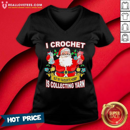 Pro Santa Claus I Crochet But My Favourite Hobby Is Collecting Yarn Christmas V-neck - Design By Reallovetees.com