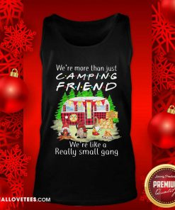 We're More Than Just Camping Friend We're Like A Really Small Gang Gnome Xmas Tank Top - Design By Reallovetees.com