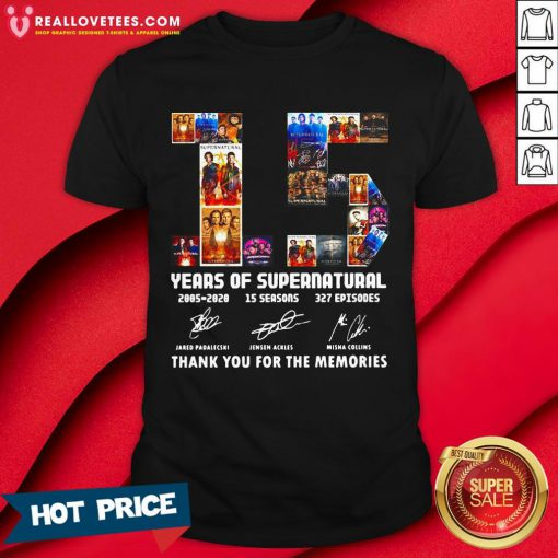 So 15 Years Of Supernatural 2005 2020 15 Seasons 327 Episodes Thank You For The Memories Signatures Shirt - Design By Reallovetees.com